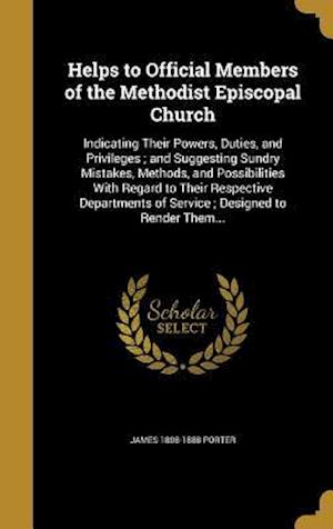 Helps to Official Members of the Methodist Episcopal Church af James 1808-1888 Porter