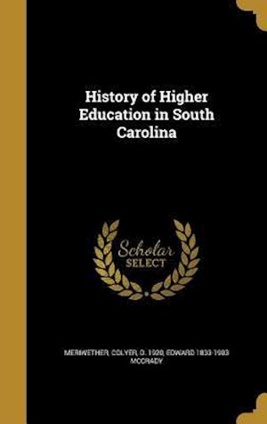 History of Higher Education in South Carolina af Edward 1833-1903 McCrady