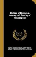 History of Hennepin County and the City of Minneapolis