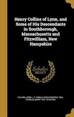Henry Collins of Lynn, and Some of His Descendants in Southborough, Massachusetts and Fitzwilliam, New Hampshire af Charles Henry 1841-1918 Pope