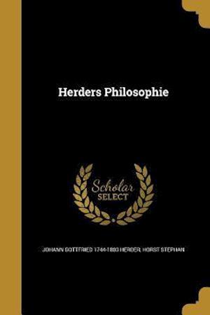 Herders Philosophie af Johann Gottfried 1744-1803 Herder, Horst Stephan