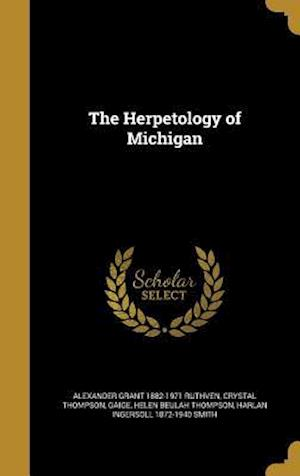 The Herpetology of Michigan af Crystal Thompson, Alexander Grant 1882-1971 Ruthven