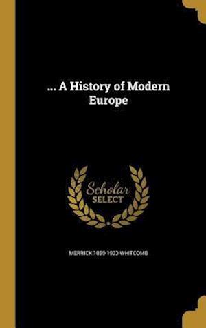 ... a History of Modern Europe af Merrick 1859-1923 Whitcomb