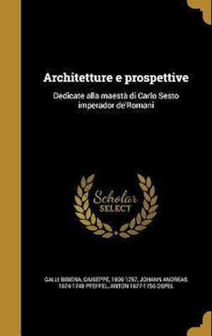 Architetture E Prospettive af Johann Andreas 1674-1748 Pfeffel, Anton 1677-1756 Ospel