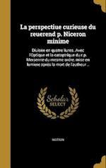 La  Perspectiue Curieuse Du Reuerend P. Niceron Minime af Pierre 1604-1678 Daret