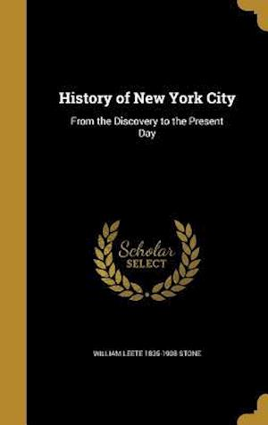 History of New York City af William Leete 1835-1908 Stone