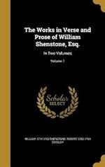 The Works in Verse and Prose of William Shenstone, Esq. af Robert 1703-1764 Dodsley, William 1714-1763 Shenstone