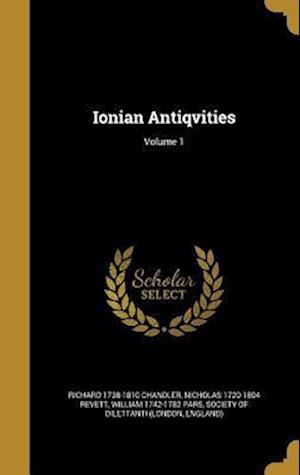 Ionian Antiqvities; Volume 1 af Richard 1738-1810 Chandler, Nicholas 1720-1804 Revett, William 1742-1782 Pars