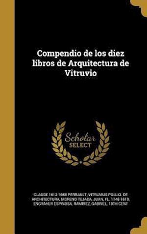 Compendio de Los Diez Libros de Arquitectura de Vitruvio af Claude 1613-1688 Perrault