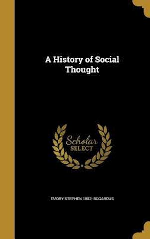 A History of Social Thought af Emory Stephen 1882- Bogardus