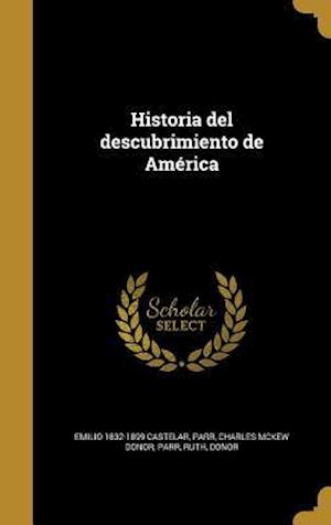 Historia del Descubrimiento de America af Emilio 1832-1899 Castelar