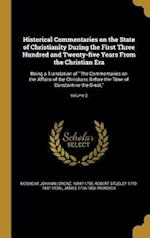 Historical Commentaries on the State of Christianity During the First Three Hundred and Twenty-Five Years from the Christian Era af Robert Studley 1770-1841 Vidal, James 1776-1856 Murdock