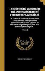 The Historical Landmarks and Other Evidences of Freemasonry, Explained af George 1782-1867 Oliver