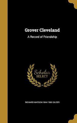 Grover Cleveland af Richard Watson 1844-1909 Gilder