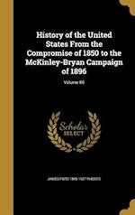 History of the United States from the Compromise of 1850 to the McKinley-Bryan Campaign of 1896; Volume 06 af James Ford 1848-1927 Rhodes