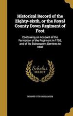 Historical Record of the Eighty-Sixth, or the Royal County Down Regiment of Foot af Richard 1779-1865 Cannon