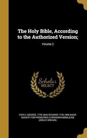 The Holy Bible, According to the Authorized Version;; Volume 2 af Richard 1776-1848 Mant