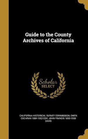Guide to the County Archives of California af John Francis 1859-1930 Davis, Owen Cochran 1884-1952 Coy