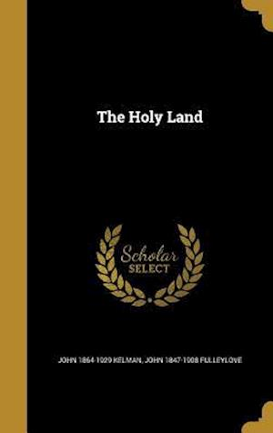 The Holy Land af John 1847-1908 Fulleylove, John 1864-1929 Kelman