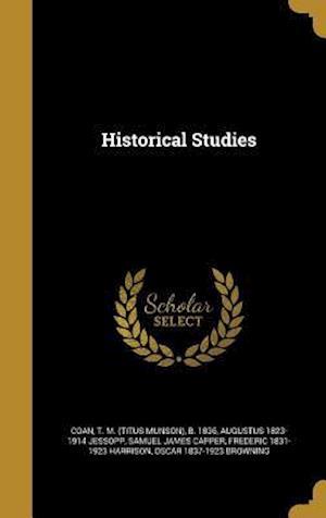 Historical Studies af Augustus 1823-1914 Jessopp, Samuel James Capper