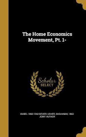 The Home Economics Movement, PT. 1- af Isabel 1860-1942 Bevier