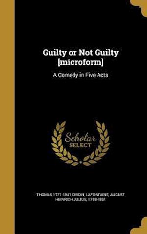 Guilty or Not Guilty [Microform] af Thomas 1771-1841 Dibdin