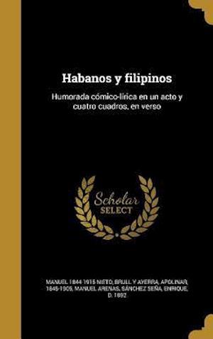 Habanos y Filipinos af Manuel 1844-1915 Nieto, Manuel Arenas