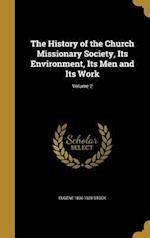 The History of the Church Missionary Society, Its Environment, Its Men and Its Work; Volume 2 af Eugene 1836-1928 Stock