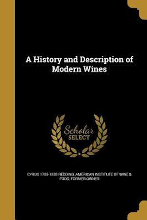 A History and Description of Modern Wines af Cyrus 1785-1870 Redding