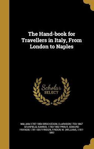 The Hand-Book for Travellers in Italy, from London to Naples af William 1787-1854 Brockedon, Samuel 1783-1852 Prout, Clarkson 1793-1867 Stanfield