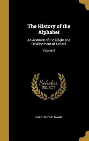 The History of the Alphabet af Isaac 1829-1901 Taylor