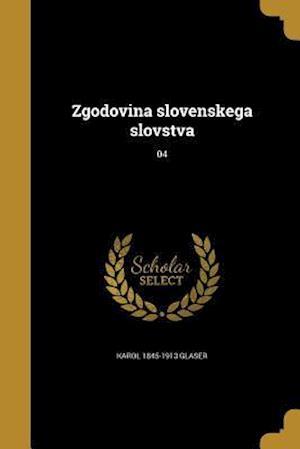 Zgodovina Slovenskega Slovstva; 04 af Karol 1845-1913 Glaser
