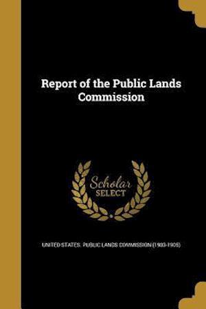 Report of the Public Lands Commission af James Alexander 1829-1902 Williamson, Clarence 1842-1901 King