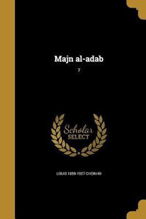 Majn Al-Adab; 7 af Louis 1859-1927 Cheikho