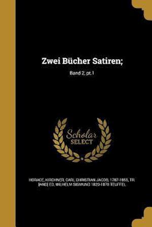 Zwei Bucher Satiren;; Band 2, PT.1 af Wilhelm Sigmund 1820-1878 Teuffel