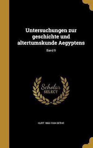 Untersuchungen Zur Geschichte Und Altertumskunde Aegyptens; Band 9 af Kurt 1869-1934 Sethe