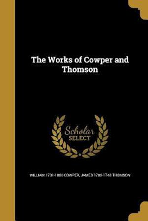 The Works of Cowper and Thomson af James 1700-1748 Thomson, William 1731-1800 Cowper