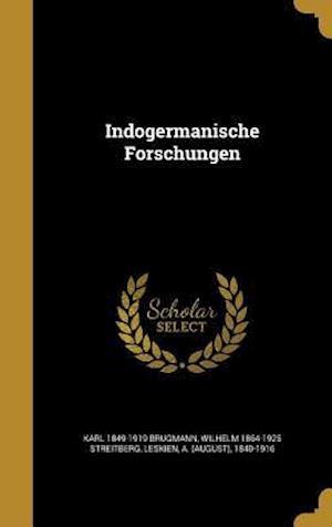Indogermanische Forschungen af Wilhelm 1864-1925 Streitberg, Karl 1849-1919 Brugmann