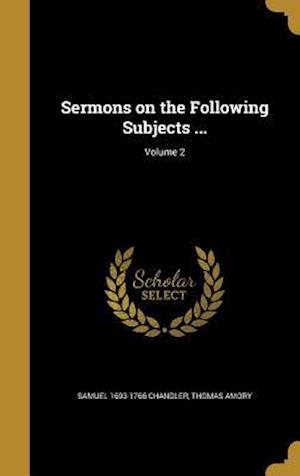 Sermons on the Following Subjects ...; Volume 2 af Thomas Amory, Samuel 1693-1766 Chandler