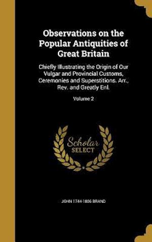 Observations on the Popular Antiquities of Great Britain af John 1744-1806 Brand