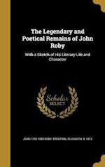 The Legendary and Poetical Remains of John Roby af John 1793-1850 Roby