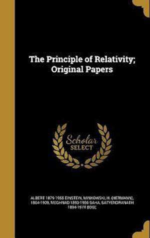 The Principle of Relativity; Original Papers af Meghnad 1893-1956 Saha, Albert 1879-1955 Einstein
