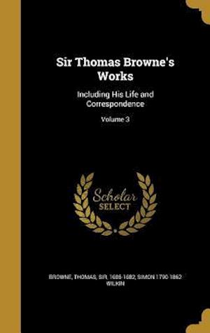 Sir Thomas Browne's Works af Simon 1790-1862 Wilkin