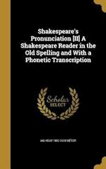 Shakespeare's Pronunciation [Ii] a Shakespeare Reader in the Old Spelling and with a Phonetic Transcription af Wilhelm 1850-1918 Vietor