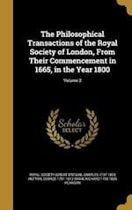The Philosophical Transactions of the Royal Society of London, from Their Commencement in 1665, in the Year 1800; Volume 2 af Charles 1737-1823 Hutton, George 1751-1813 Shaw