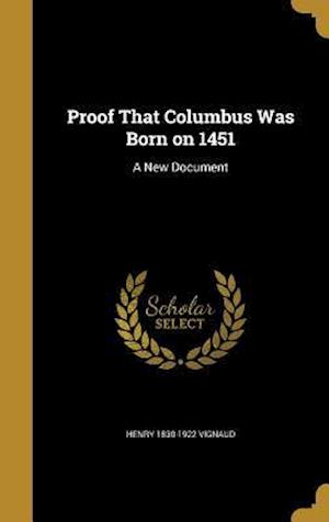 Proof That Columbus Was Born on 1451 af Henry 1830-1922 Vignaud