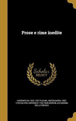 Prose E Rime Inedite af Anton Maria 1653-1729 Salvini, Vincenzo Da 1642-1707 Filicaia, Domenico 1763-1835 Moreni