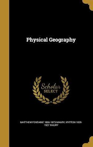 Physical Geography af Matthew Fontaine 1806-1873 Maury, Mytton 1839-1927 Maury
