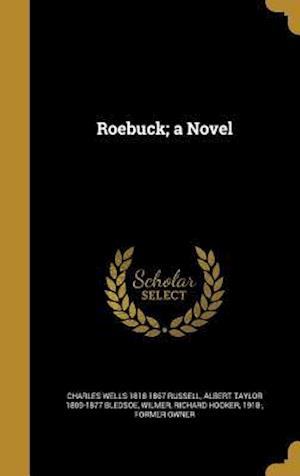 Roebuck; A Novel af Charles Wells 1818-1867 Russell, Albert Taylor 1809-1877 Bledsoe