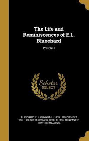 The Life and Reminiscences of E.L. Blanchard; Volume 1 af Clement 1841-1904 Scott